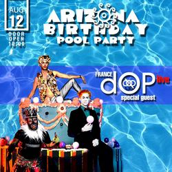 Arizona Birthday Pool Party. dOP live @ Arizona Beach Club, 12 Августа 2018