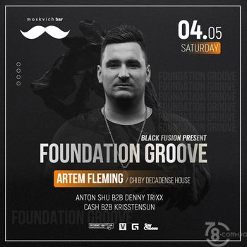 Foundation Groove: Fleming. CHI @ Moskvich Bar, 4 Мая 2019