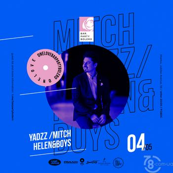 YadzZ, Mitch, Helen & Boys @ Bar Party Bolero, 4 Мая 2019