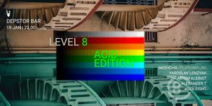 Level 8 Acid Edition with Meshcha