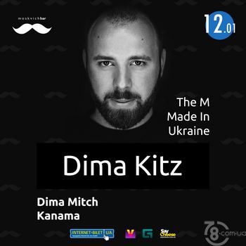 The M «Made In Ukraine»: Dima Kitz